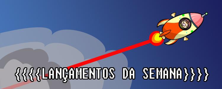 LANÇAMENTOS DA SEMANA-750 copy